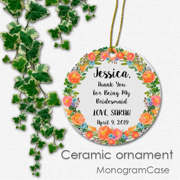 Thank you for being my bridesmaid floral ceramic ornament