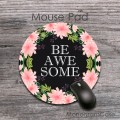Beautiful cool be awesome quotes floral mouse pad