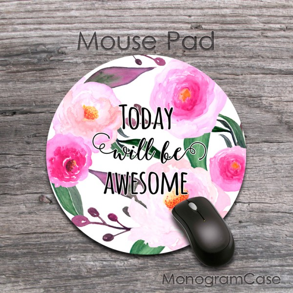 Today will be awesome - round watercolor flowers mouse pad
