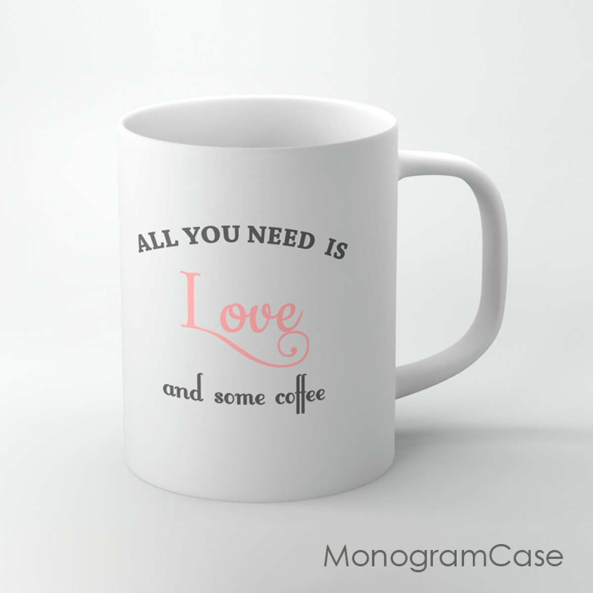 All You Need Is Love Inspired Quote Coffee Mug Monogramcase