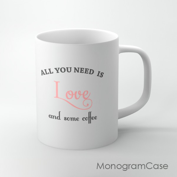 All you need is love inspired quote coffee mug