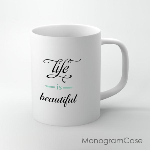 Life is beautiful inspired design coffee mug